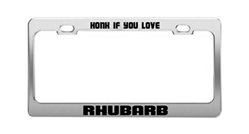 HONK IF YOU LOVE RHUBARB Funny Humor License Plate Frame Auto Tag Holder
