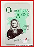 img - for Ourselves Alone: Women's Emigration from Ireland, 1885-1920 book / textbook / text book