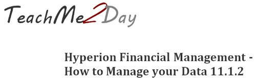 TeachMe Data Management with Hyperion Financial Mangement 11.1.2 (Hyperion Suite)