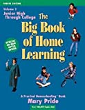 The Big Book of Home Learning: Junior High Through College, Latest Information and Educational Produ. (0740300083) by Pride, Mary
