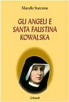 Gli angeli e Santa Faustina Kowalska