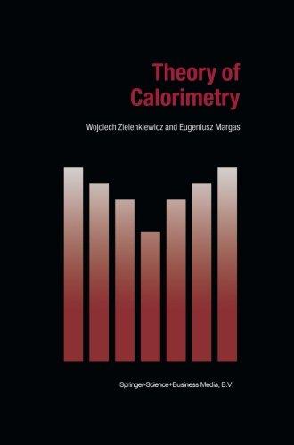 Theory Of Calorimetry (Hot Topics In Thermal Analysis And Calorimetry) (Volume 2)