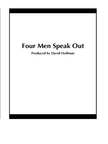Four Men Speak Out