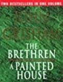 THE BRETHREN AND A PAINTED HOUSE. (0091896495) by Grisham, John.