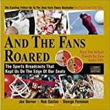 And the Fans Roared: The Sports Broadcasts That Kept Us on the Edge of Our Seats (0756782724) by Joe Garner