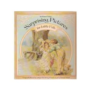 SURPRISING PICTURES FOR LITTLE FOLKS. A Reproduction of an Antique Revolving Picture Book Ernest Nister and Unknown