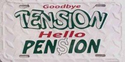 LP - 281 Good Bye Tension Hello Pension License Plate - X007