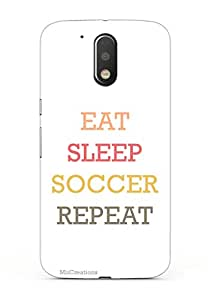 MiiCreations 3D Printed Back Cover for Motorola Moto G4 Plus,Eat|Sleep|Soccer|Repeat
