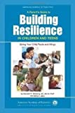 A Parents Guide to Building Resilience in Children and Teens 1st (first) edition Text Only