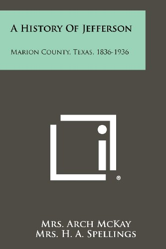A History Of Jefferson: Marion County, Texas, 1836-1936