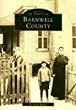 BARNWELL COUNTY (SC) (Images of America (Images of America (Arcadia Publishing))