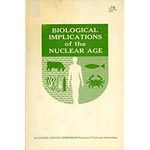 Biological Implications of the Nuclear Age