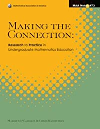 MAKING THE CONNECTION: RESEARCH TO PRACTICE IN UNDERGRADUATE MATHEMATICS EDUCATION