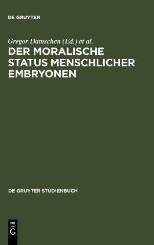 Der moralische Status menschlicher Embryonen. Pro und contra Spezies-, Kontinuums-, Identitäts- und Potentialitätsargument.