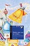 img - for Habia una vez un reino / Once upon a Kingdom (Ala Delta: Serie Azul / Hang Gliding: Blue Series) (Spanish Edition) by Saez, Gabriel (2011) Paperback book / textbook / text book
