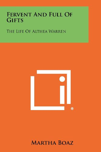 Fervent and Full of Gifts: The Life of Althea Warren PDF Download Free