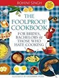 The Foolproof Cookbook for Brides, Bachelors & Those Who Hate Cooking (8189988573) by Rohini Singh