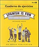Spanish is Fun, Book 1: Cuaderno de Ejercicios, 4th Edition (1567658172) by Heywood Wald