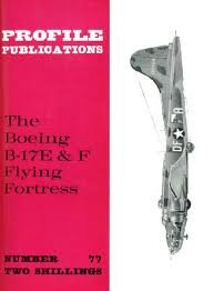 Aircraft Profile No. 77: The Boeing B-17E & F Flying Fortress