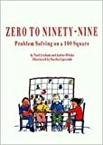 Zero to Ninety-Nine: Problem Solving on a 100 Square