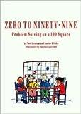 Zero to Ninety-Nine: Problem Solving on a 100 Square