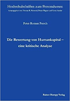 die bewertung von humankapital eine kritische analyse peter roman persch b cher. Black Bedroom Furniture Sets. Home Design Ideas