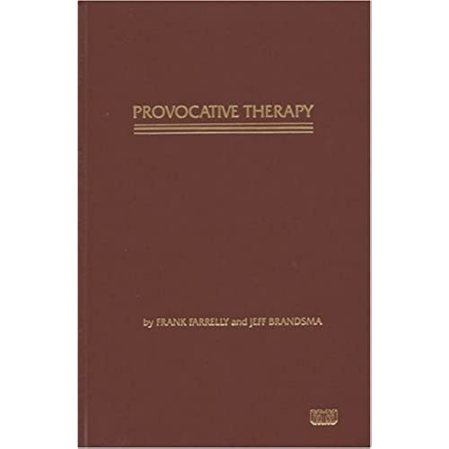 Provocative Therapy by Frank Farrelly Published by Meta Publications (1981) Hardcover