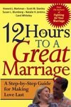 img - for 12 Hours to a Great Marriage: A Step-by-Step Guide for Making Love Last [Paperback] book / textbook / text book
