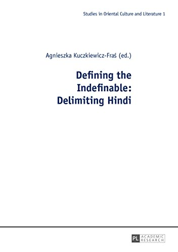 Defining the Indefinable: Delimiting Hindi (Studies in Oriental Culture and Literature)