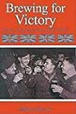 img - for Brewing for Victory (Brewers, Beer and Pubs in World War II) book / textbook / text book