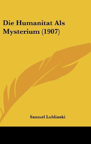 Die Humanitat ALS Mysterium (1907)