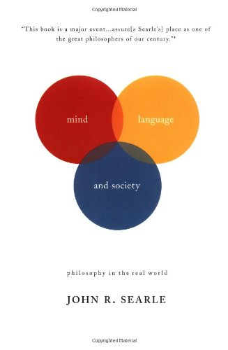 Mind, Language And Society: Philosophy In The Real World (Masterminds)