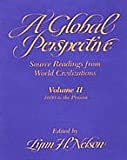 img - for Global Perspective Source Readings from World Civilization: Volume II: 1600 to the Present (Global Perspectives, Since 1600) by Nelson Lynn H. Drummond Steven K. (1989-02-27) Paperback book / textbook / text book