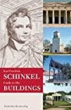 Karl Friedrich Schinkel: Guide to His Buildings