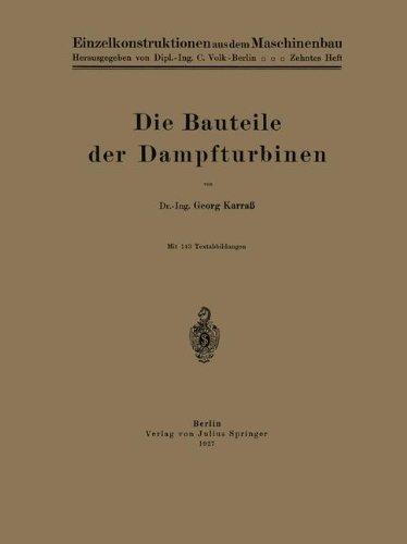 Die Bauteile Der Dampfturbinen (Einzelkonstruktionen Aus Dem Maschinenbau) (German Edition)