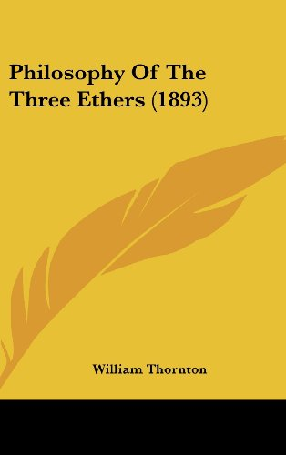 Philosophy of the Three Ethers (1893)