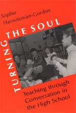 Turning the Soul: Teaching Through Conversation in the High School