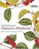 National Geographic Desk Reference to Nature's Medicine