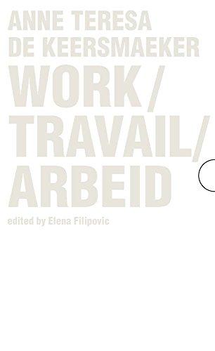 Work / Travail / Arbeid: Anne Teresa De Keersmaeker