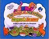 The Magical Marvelous Megan G. Beamer: A Day in the Life of a Dreamer
