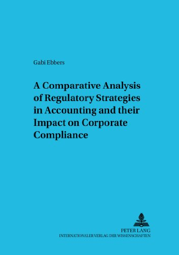 A Comparative Analysis of Regulatory Strategies in Accounting and their Impact on Corporate Compliance (Betriebswirtscha