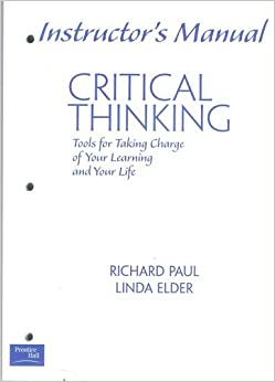 critical thinking richard paul linda elder Richard paul linda elder center for critical thinking foundation for critical thinking limited download copy  the miniature guide to critical thinking concepts and tools 21 critical thinkers routinely apply the intellectual standards to the.