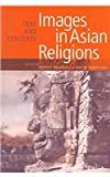 Images of Asian Religions: Texts And Contexts (Asian Religions & Culture)