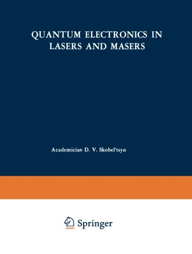 Quantum Electronics In Lasers And Masers (The Lebedev Physics Institute Series) (Volume 31)