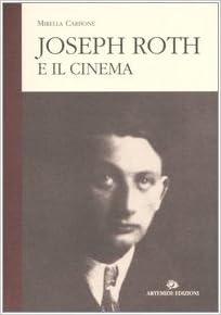 Joseph Roth e il cinema: Mirella. Carbone: 9788875750015: Amazon.com