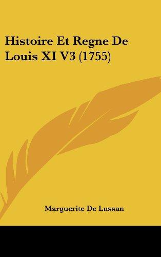 Histoire Et Regne de Louis XI V3 (1755)