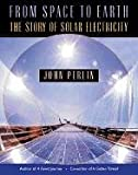 From Space to Earth: The Story of Solar Electricity (0674010132) by John Perlin