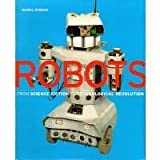 Robots: From Science Fiction to Technological Revolution (0810959062) by Ichbiah, Daniel
