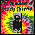 Jerry Garcia The Wisdom of Jerry Garcia: As Collected from Interviews