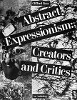 img - for Abstract Expressionism: Creators and Critics : An Anthology book / textbook / text book